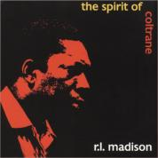 the spirit of coltrane  -  r.l. madison